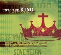 Unto The King [album]